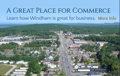 A Great Place for Commerce - Learn how Windham is great for business - More info